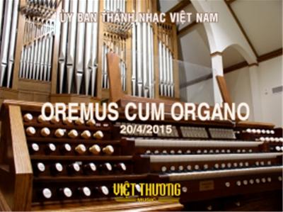 "Đêm nhạc ""OREMUS CUM ORGANO"""